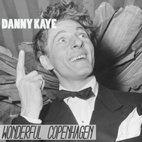 Danny Kaye - Wonderful Copenhagen