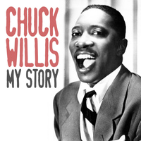 Chuck Willis - My Story