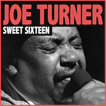 Joe Turner - Sweet Sixteen
