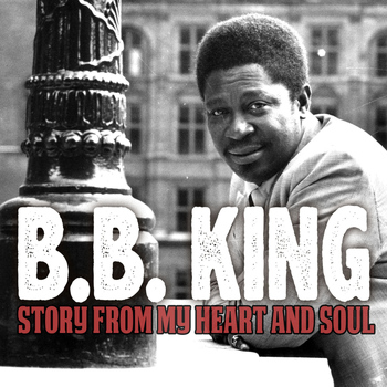 B.B. King - Story from My Heart and Soul