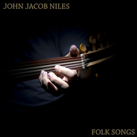 John Jacob Niles - Folk Songs