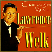 Lawrence Welk - Champagne Music