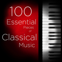 Various Artists - 100 Essential Pieces of Classical Music: The Very Best of Mozart, Bach, Beethoven, and more, Including Symphonies, Concertos, Chamber Music, Violin, and Piano