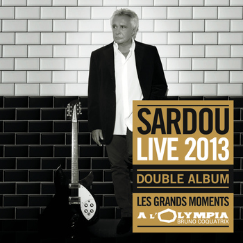 Michel Sardou - Les Grands Moments Live (Live A L'Olympia 2013)