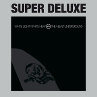 The Velvet Underground - White Light / White Heat (Super Deluxe)
