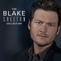 Blake Shelton - The Blake Shelton Collection