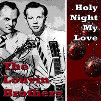 Louvin Brothers - Holy Night My Love