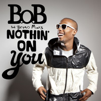 B.o.B - Nothin' On You (Explicit)