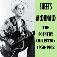 Skeets McDonald - The Country Collection 1950-1962