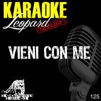 Leopard Powered - Vieni con me (Karaoke version) (Originally performed by Chiara Galiazzo)