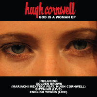 Hugh Cornwell - God Is a Woman EP