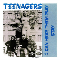 Teenagers - I Can Hear Them Play / Stay
