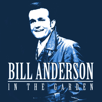 Bill Anderson - In the Garden