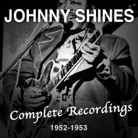 Johnny Shines - Complete Recordings 1952-1953