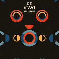 De Staat - All Is Dull