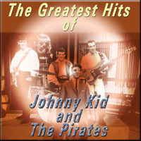 Johnny Kidd And The Pirates - The Greatest Hits of Johnny Kidd and the Pirates