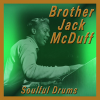 Brother Jack McDuff - Soulful Drums