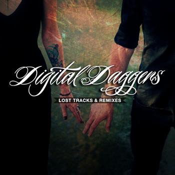 Digital Daggers - Lost Tracks & Remixes