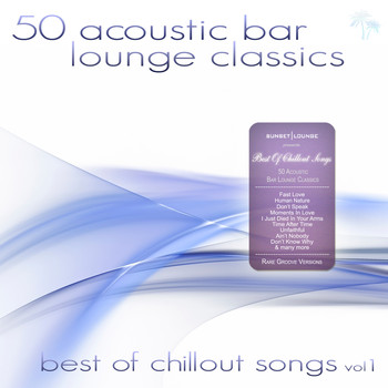Various Artists - 50 Acoustic Bar Lounge Classics - Best of Chillout Songs, Vol. 1