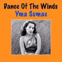 Yma Sumac - Dance Of The Winds
