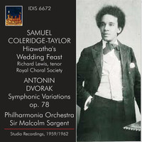 Richard Lewis - Coleridge-Taylor: Hiawatha's Wedding Feast - Dvořák: Symphonic Variations (Recorded 1959 and 1962)