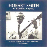 Hobart Smith - Traditional Appalachian Songs and Tunes