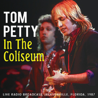 Tom Petty - In the Coliseum (Live)