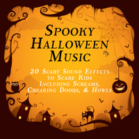 Sound Effects - Spooky Halloween Music: 20 Scary Sound Effects to Scare Kids Including Screams, Creaking Doors, And Howls