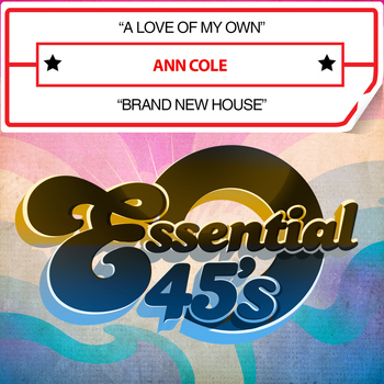 Ann Cole - A Love of My Own / Brand New House (Digital 45)