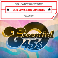 Earl Lewis & The Channels - You Said You Loved Me / Gloria (Digital 45)