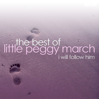 Little Peggy March - I Will Follow Him - The Best Of