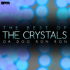 Da Doo Ron Ron - The Best of the Crystals  The Crystals