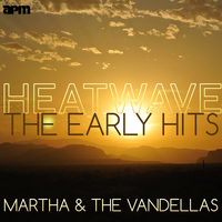 Martha & The Vandellas - Heatwave - The Early Hits