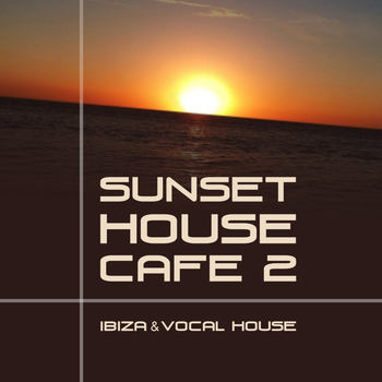Various Artists - Sunset House Cafe, Vol. 2