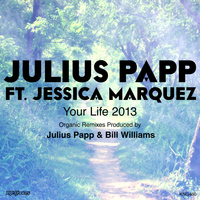 Julius Papp - Your Life 2013