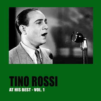 Tino Rossi - Tino Rossi at His Best, Vol. 1