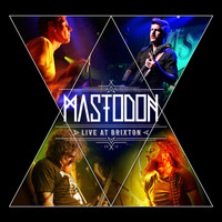 Mastodon - Live at Brixton (Explicit)
