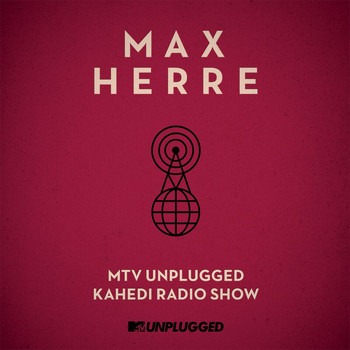 Max Herre - MTV Unplugged Kahedi Radio Show (Deluxe Version)