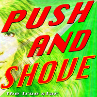 The True Star - Push and Shove