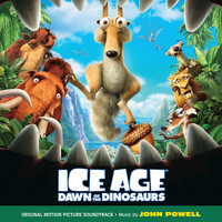 John Powell - Ice Age: Dawn Of The Dinosaurs (Original Motion Picture Soundtrack)