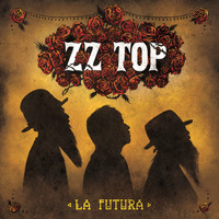 ZZ Top - La Futura (Deluxe Version)