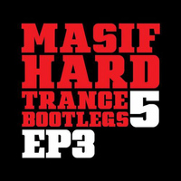 Various Artists. - Masif Hard Trance Bootlegs 5 (Ep 3)