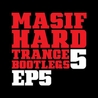 Various Artists. - Masif Hard Trance Bootlegs 5 (Ep 5)