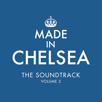 Various Artists - Made In Chelsea - The Soundtrack (Volume 2)