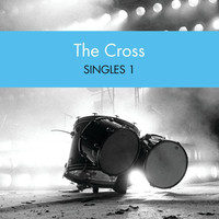 The Cross - Singles 1
