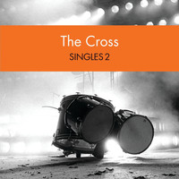 The Cross - Singles 2