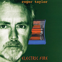 Roger Taylor - Electric Fire (Explicit)