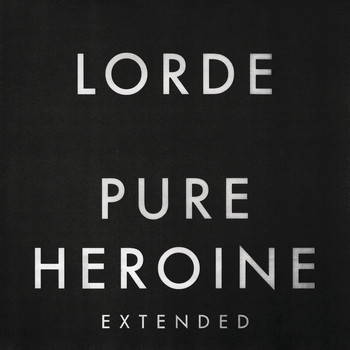 Lorde - Pure Heroine (Extended)