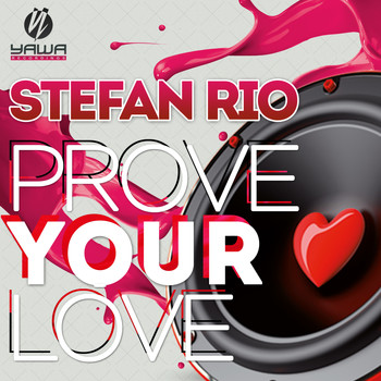 Stefan Rio - Prove Your Love