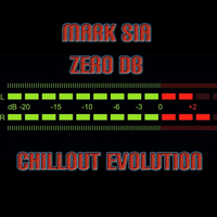 Mark Sia - Zero DB (Chillout Evolution)